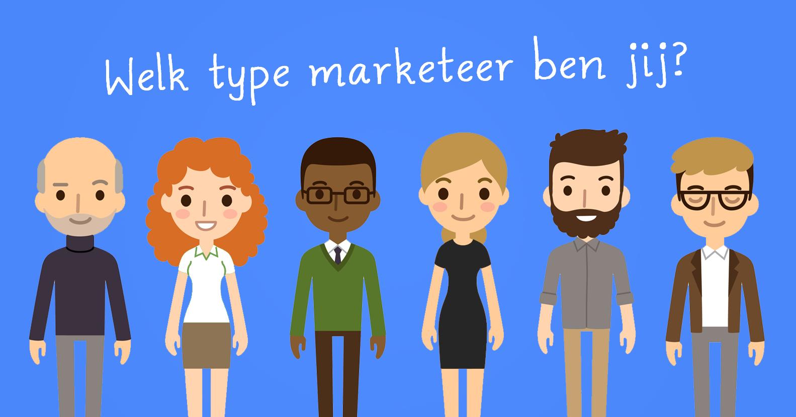 Welk type marketeer ben jij